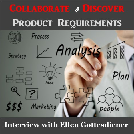 MBA008: How to Discover Product Requirements – Interview with Ellen Gottesdiener