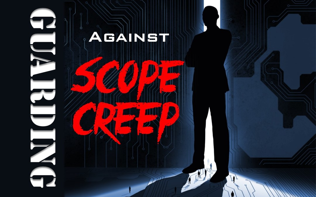 MBA026: Guarding Against Scope Creep