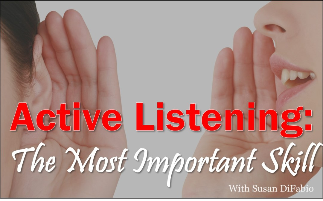 MBA035: Active Listening – The Most Important Skill
