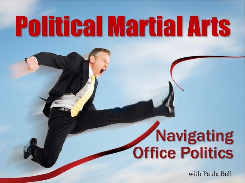 MBA115: Political Martial Arts – Navigating Office Politics
