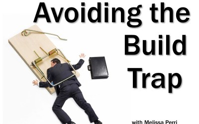 MBA173: Avoiding the Build Trap