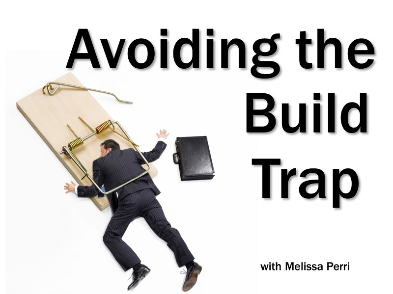 MBA173: Avoiding the Build Trap
