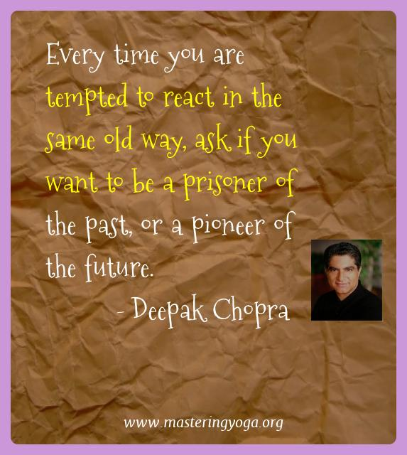 Deepak Chopra Best Quotes: Yoga Quotes Of Deepak Chopra