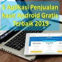 5 Aplikasi Penjualan Android Gratis Terbaik 2019