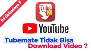 Tubemate tidak bisa download video