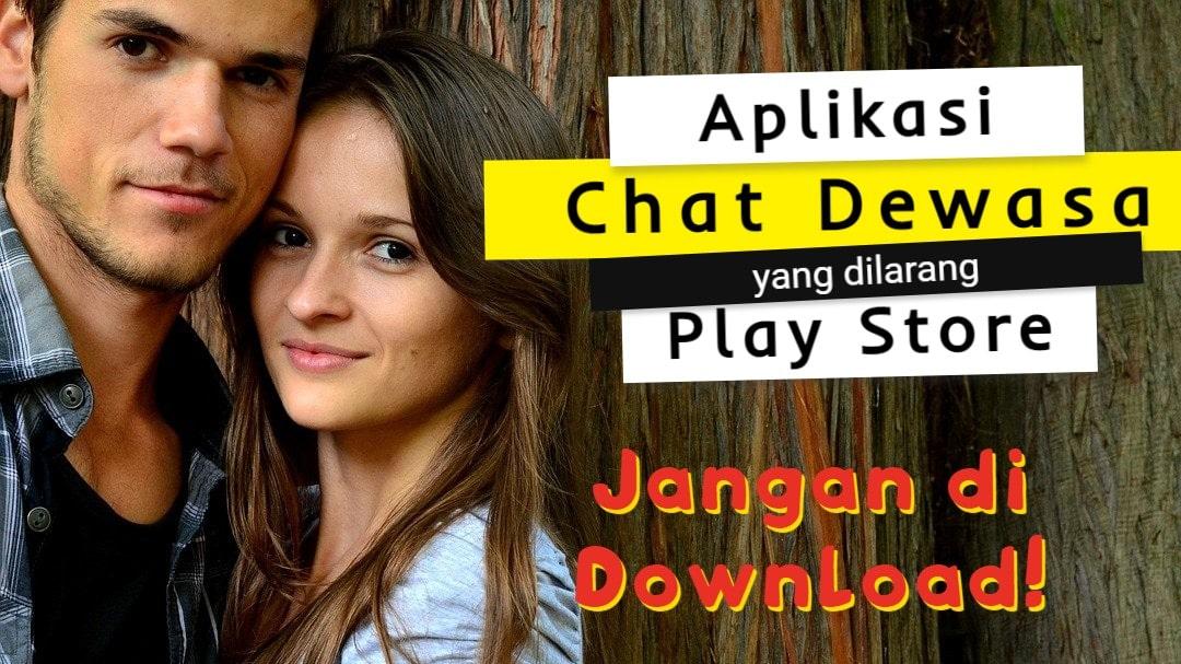 Aplikasi chat dewasa yang dilarang di play store