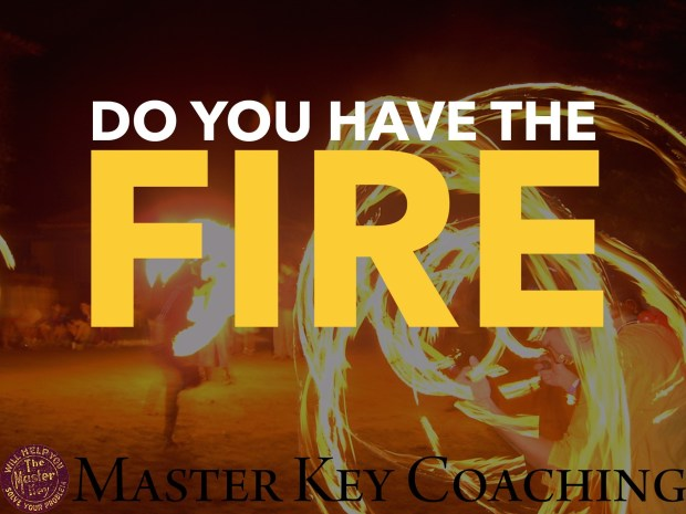 Do You Have the Fire?
