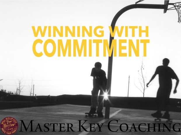 You Will Win When You Commit