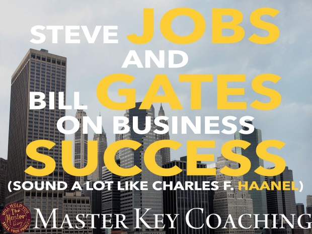 Steve Jobs and Bill Gates on Business Success (Sound a Lot Like Charles F. Haanel)