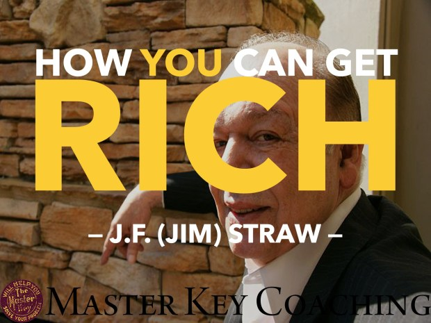 How You Can Get Rich by J.F. (Jim) Straw