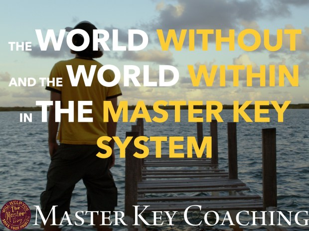 The World Without and the World Within in The Master Key System