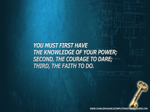 You Must First Have the Knowledge of Your Power....