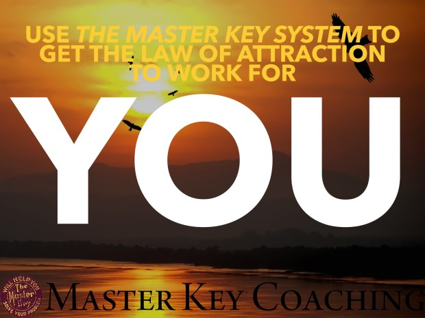 Use The Master Key System by Charles F. Haanel to Get the Law of Attraction to Work for You