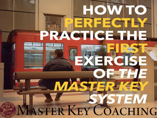 How to Perfectly Practice the First Exercise of The Master Key System