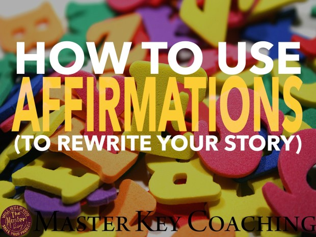 How to Use Affirmations to Rewrite Your Story