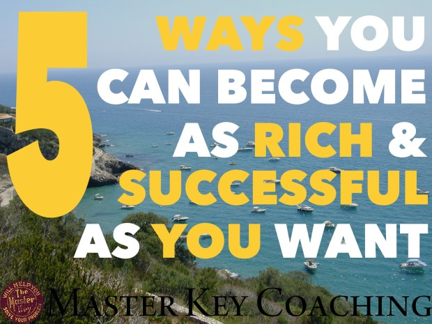5 Ways You Can Become Rich and Successful