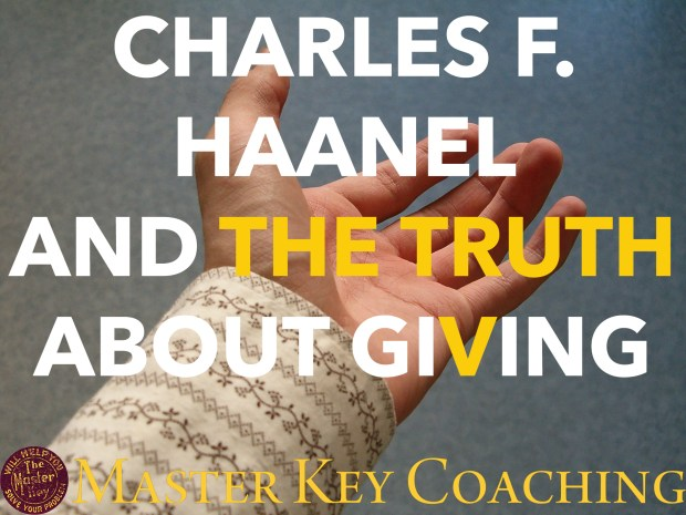 Charles F. Haanel and the Truth About Giving