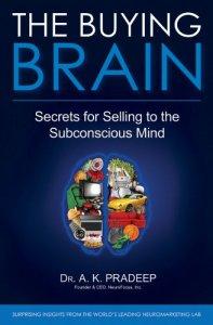 The buying brain. A.K. Pradeep