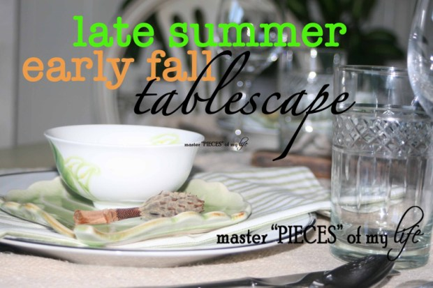 Late summer early fall tablescape