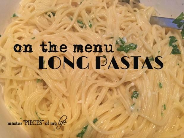 On the menu long pastas