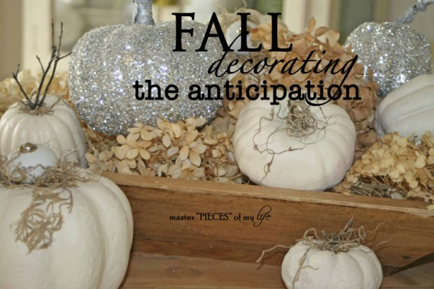 Fall decorating the anticipation