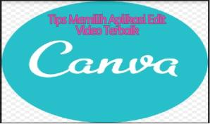 Tips Memilih Aplikasi Video Edit Terbaik