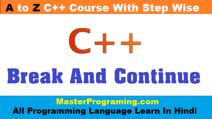 Break and Continue Statement in C++ in Hindi
