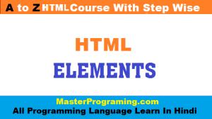 HTML In Hindi - HTML Elements In Hindi