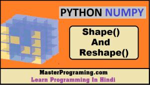 NumPy Array Shape And Reshape
