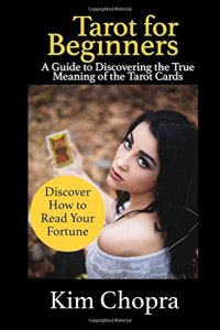 Tarot: Tarot reading: A Guide to Discovering the True Meaning of the Tarot Cards and How to Read Your Fortune(Tarot Witches, Tarot Cards For ... card reading, tarot history, tarot reading)
