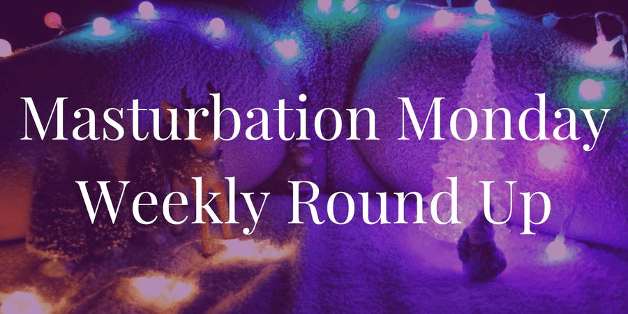 Week 173 round up of Masturbation Monday