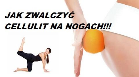 Jak zwalczyc cellulit na nogach