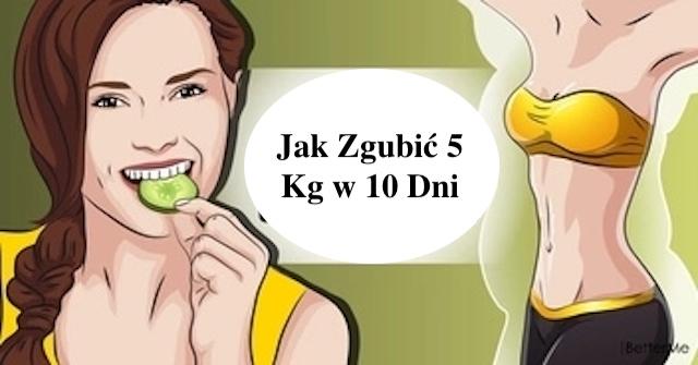 Jak zgubić 5 Kg w 10 Dni – Jedz Zdrowo