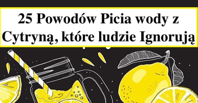 25 Korzyści Picia wody z Cytryną – Przepis