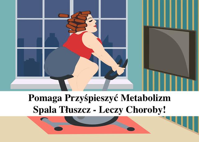 Pomaga przyspieszyć metabolizm i spala tłuszcz – Poparte Badaniami