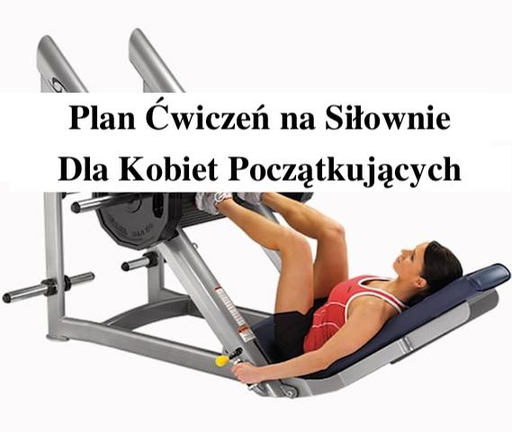 Plan ćwiczeń na siłownię dla początkujących kobiet – Gosia Klos