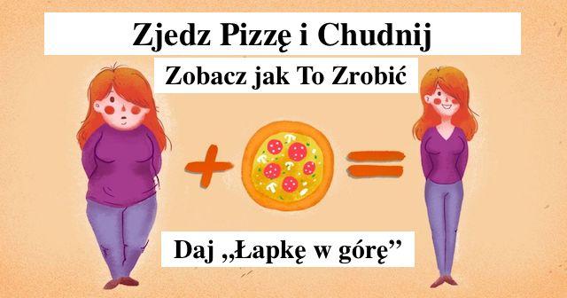 Zjedz Pizzę i Chudnij – Zobacz Jak To Zrobić – Zobacz Metamorfozę