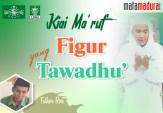 Kiai Ma'ruf, Figur yang Tawadhu'