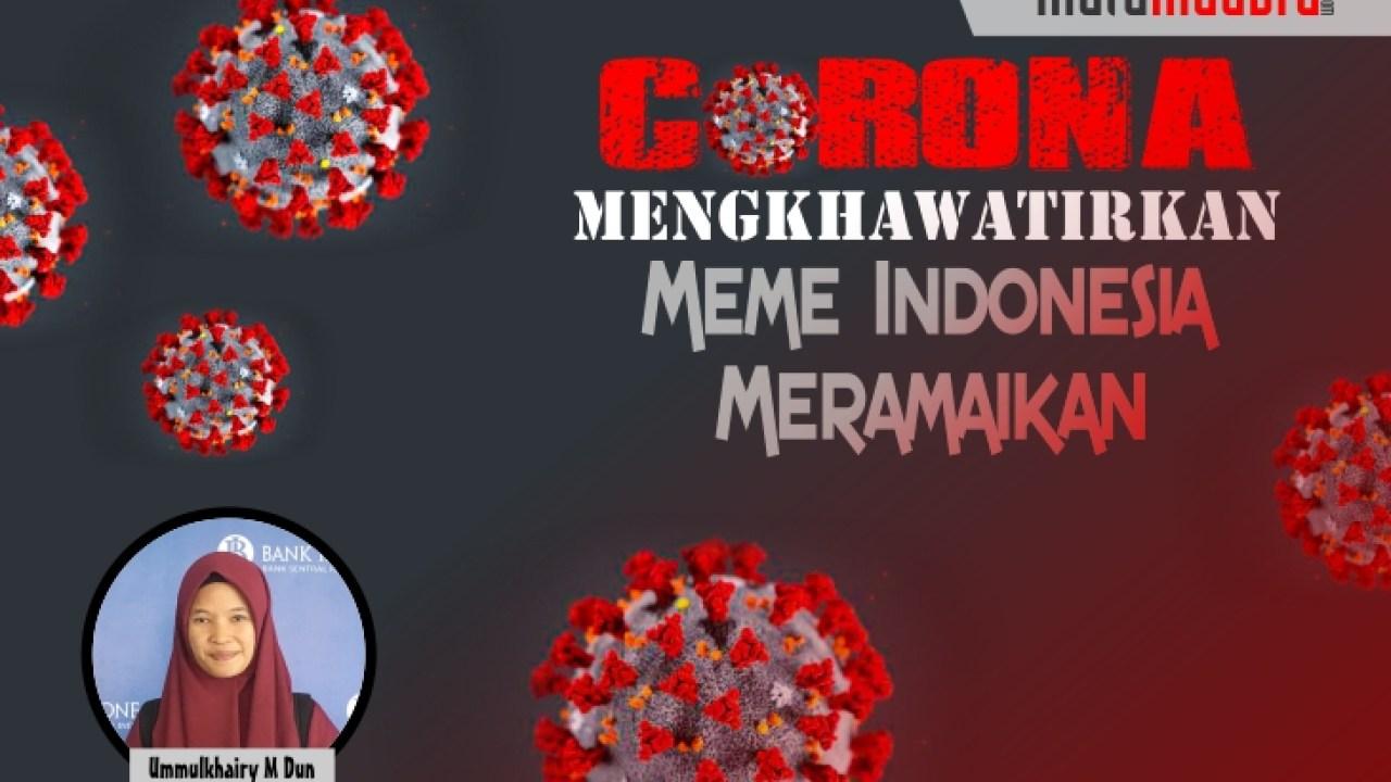 Coronavirus Mengkhawatirkan Meme Indonesia Meramaikan