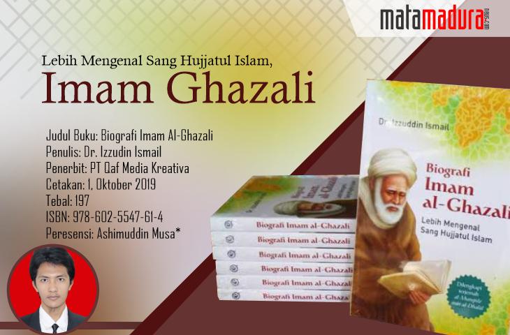 Lebih Mengenal Sang Hujjatul Islam, Imam Ghazali