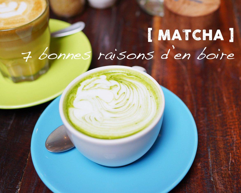 7 bonnes raisons de boire du Matcha