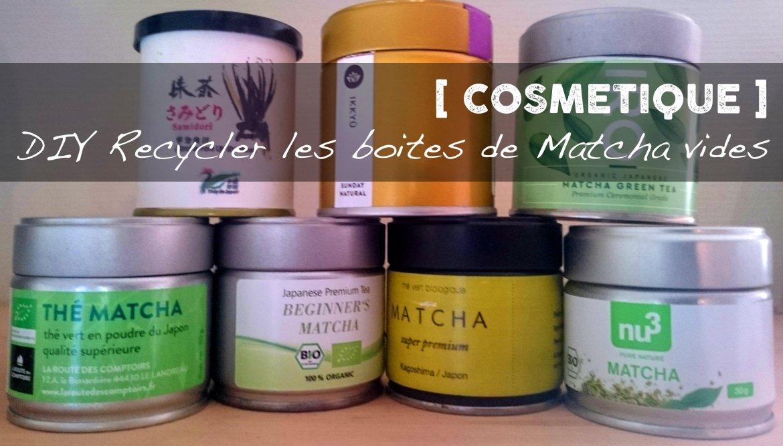 DIY recycler vos boites de Matcha