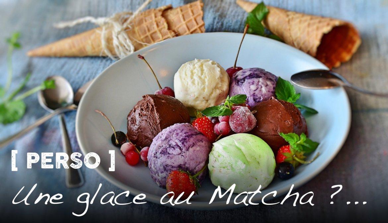 Une glace au Matcha ?