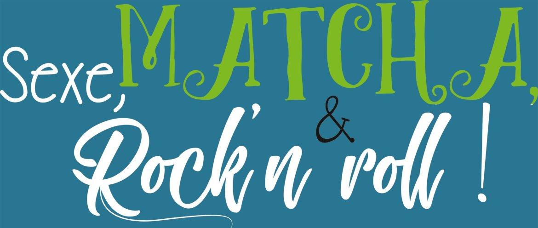 Sexe, Matcha & Rock'n roll !