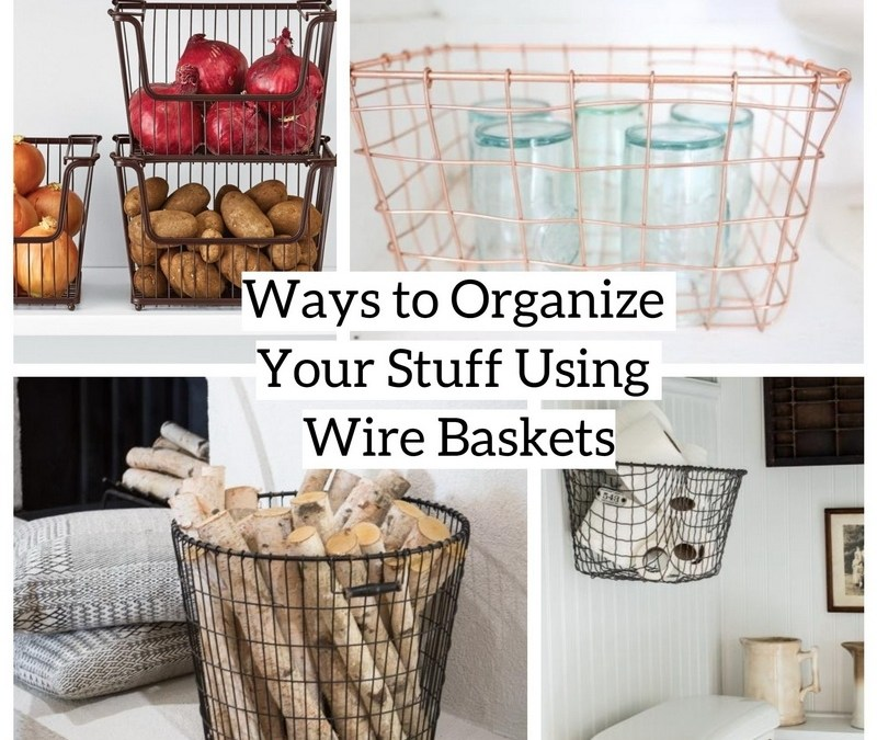 10 Ways to Organize Your Stuff Using Wire Baskets