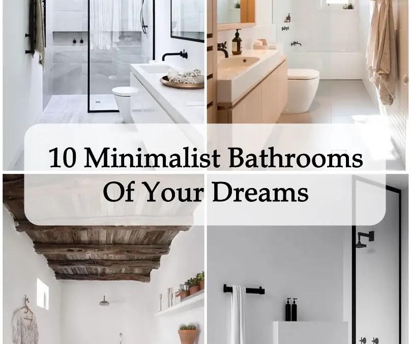 10 Minimalist Bathroom Of Your Dreams
