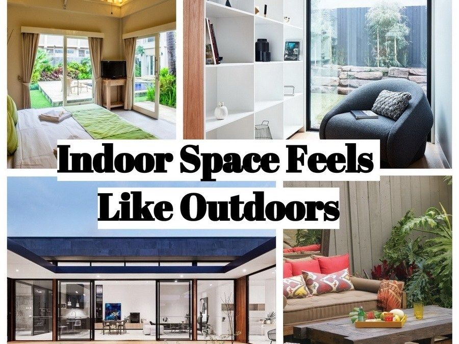 Ways to Create Indoor Space that Feels Like the Outdoors
