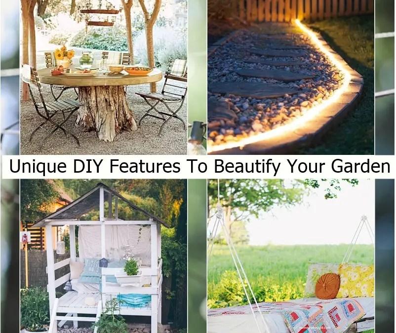 Unique DIY Features To Beautify Your Garden