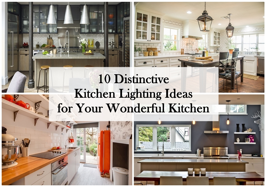 10 Distinctive Kitchen Lighting Ideas for Your Wonderful Kitchen