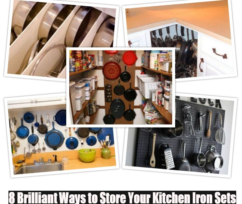 8 Brilliant Ways to Store Your Kitchen Iron Sets